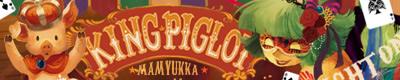 KING PIGLOT│Mamyukka様